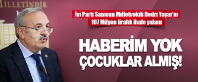 İyi Parti Samsun Milletvekili Bedri Yaşar'ın 107 Milyon Liralık İhale Yalanı