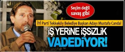 İYİ Parti Tekkeköy Belediye Başkan Adayı Mustafa Candal İş yerine işsizlik vadediyor!