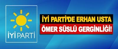 İyi Parti'de Erhan Usta Ömer Süslü Gerginliği!