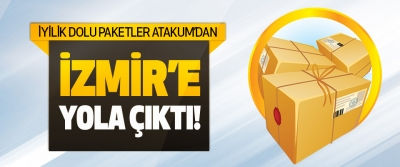 İyilik Dolu Paketler Atakum'dan İzmir'e Yola Çıktı!