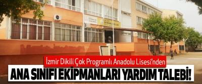 İzmir Dikili Çok Programlı Anadolu Lisesi'nden Ana sınıfı ekipmanları yardım talebi!