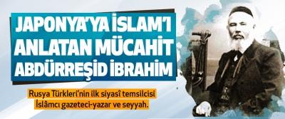 Japonya'ya İslam'ı Anlatan Mücahit Abdürreşid İbrahim