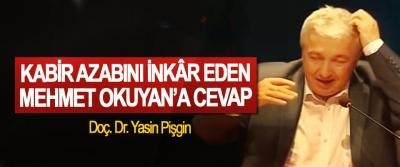 Kabir Azabını İnkâr Eden Mehmet Okuyan'a Cevap