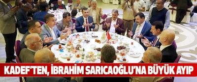 Kadef'ten, İbrahim Sarıcaoğlu'na Büyük Ayıp