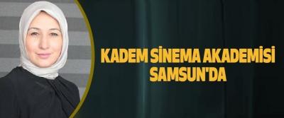 Kadem Sinema Akademisi Samsun'da