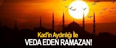 Kad'in Aydınlığı İle Veda Eden Ramazan!