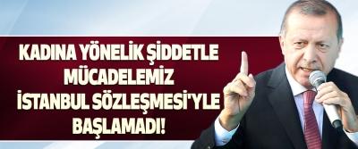 Kadına Yönelik Şiddetle Mücadelemiz İstanbul Sözleşmesi'yle Başlamadı