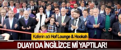Kafenin adı Hof Lounge & Hookah, Duayı da İngilizce mi yaptılar!