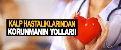 Kalp hastalıklarından korunmanın yolları!