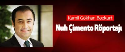 Kamil Gökhan Bozkurt – Nuh Çimento Röportajı