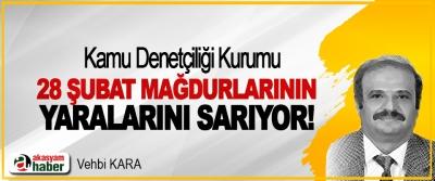 Kamu Denetçiliği Kurumu 28 Şubat Mağdurlarının Yaralarını Sarıyor!