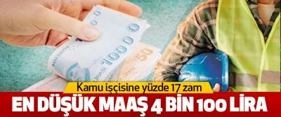 Kamu işçisine yüzde 17 zam  En Düşük Maaş 4 Bin 100 Lira