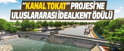 """""""Kanal Tokat"""" Projesi'ne Uluslararası İdealkent Ödülü"""
