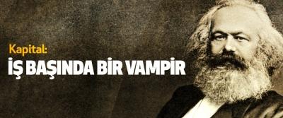 Kapital: İş Başında Bir Vampir