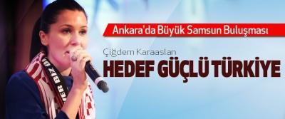 Karaaslan : Hedef Güçlü Türkiye