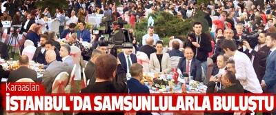 Karaaslan İstanbul'da Samsunlularla Buluştu