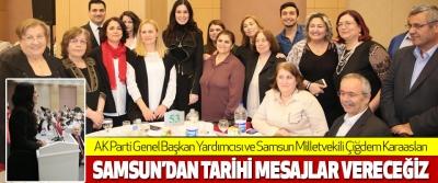 """Karaaslan """"Samsun'dan Tarihi Mesajlar Vereceğiz"""""""
