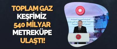 Karadeniz'deki Toplam Gaz Keşfimiz 540 Milyar Metreküpe Ulaştı!