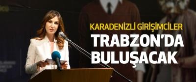 Karadenizli Girişimciler Trabzon'da Buluşacak