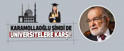 Karamollaoğlu Şimdi De Üniversitelere Karşı!