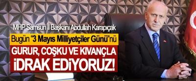 """Karapıçak: Bugün """"3 Mayıs Milliyetçiler Günü""""nü Gurur, Coşku Ve Kıvançla İdrak Ediyoruz!"""