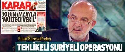 Karar Gazetesi'nden Tehlikeli Suriyeli Operasyonu