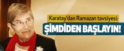 Karatay'dan Ramazan tavsiyesi: Şimdiden Başlayın!