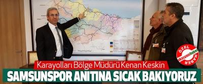 Karayolları Bölge Müdürü Kenan Keskin Samsunspor Anıtı Hakkında Konuştu