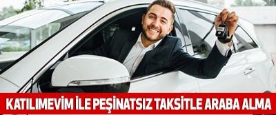Katılımevim ile Peşinatsız Taksitle Araba Alma