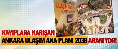 Kayıplara karışan Ankara ulaşım ana planı 2038 aranıyor!