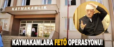 Kaymakamlara Fetö Operasyonu!