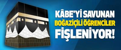 Kâbe'yi Savunan Boğaziçili Öğrenciler Fişleniyor!