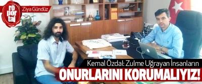 Kemal Özdal: Zulme Uğrayan İnsanların Onurlarını Korumalıyız!