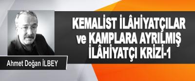 Kemalist ilâhiyatçılar ve kamplara ayrılmış ilâhiyatçı krizi-1