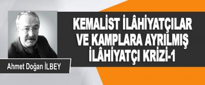 Kemalist İlâhiyatçılar ve Kamplara Ayrılmış İlâhiyatçı Krizi-3