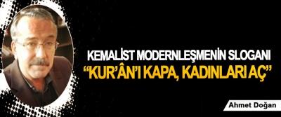 """Kemalist modernleşmenin sloganı: """"Kur'ân'ı kapa, kadınları aç"""""""