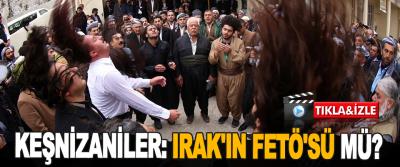 Keşnizaniler: Irak'ın Fetö'sü Mü?
