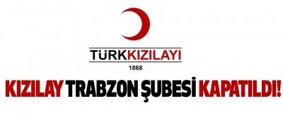 Kızılay trabzon şubesi kapatıldı!