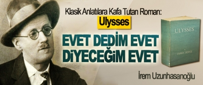 Klasik Anlatılara Kafa Tutan Roman: Ulysses