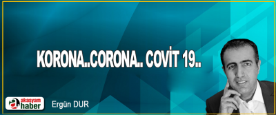 Korona..Corona.. Covit 19..