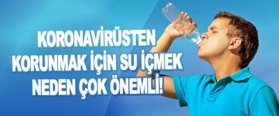 Koronavirüsten Korunmak İçin Su İçmek Neden Çok Önemli!