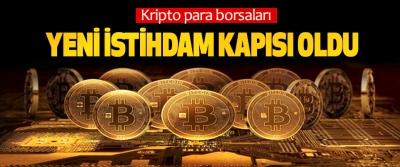 Kripto para borsaları Yeni İstihdam Kapısı Oldu
