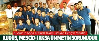 Kudüs'ün Abna Al Quds Takımı Başkan Genç'in Misafiri