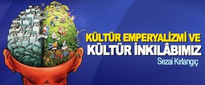 Kültür Emperyalizmi Ve Kültür İnkılâbımız