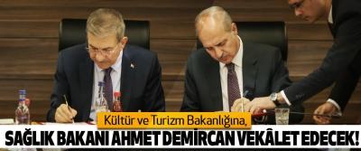 Kültür ve Turizm Bakanlığına, sağlık bakanı Ahmet Demircan Vekâlet edecek!
