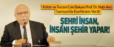 Kültür ve Turizm Eski Bakanı Prof. Dr. Nabi Avcı Samsun'da Konferans Verdi
