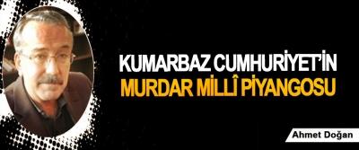 Kumarbaz Cumhuriyet'in Murdar Millî Piyangosu
