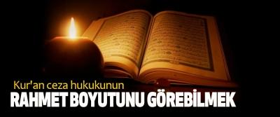 Kur'an ceza hukukunun Rahmet Boyutunu Görebilmek