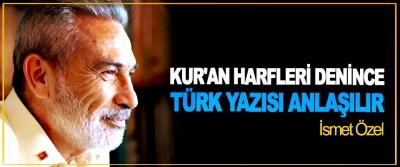 Kur'an Harfleri Denince Türk Yazısı Anlaşılır