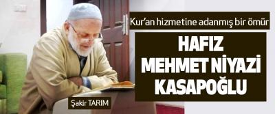 Kur'an Hizmetine Adanmış Bir Ömür Hafız Mehmet Niyazi Kasapoğlu